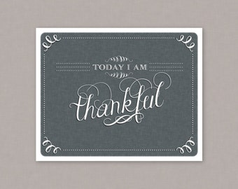 "PRINTABLE 8x10 poster ""Today I am Thankful"" -- PDF digital file"