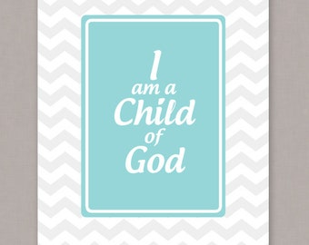 "PRINTABLE 8x10 ""I am a Child of God"" Poster - PDF Digital File"