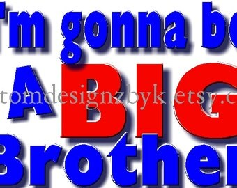 Going to Be Big Brother iron-on shirt transfer NEW by kustomdesignzbyk