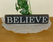 "Primitive ""Believe"" block sitter sign - your color choice"