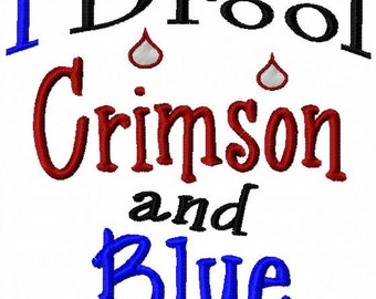 I Drool Crimson and Blue - Machine Embroidery Design -  8 Sizes