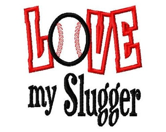 LOVE my Slugger - Baseball Applique - Machine Embroidery Design -  8 sizes