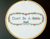 Don't Be A D&%k Cross Stitch PDF Pattern