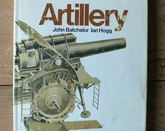 1972 book, Artillery by John Batchelor and Ian Hogg with dust jacket from Diz Has Neat Stuff