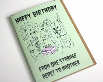 Happy Birthday from one strange beast to another
