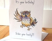 Owl Birthday Card - It's your Birthday, shake your hooty