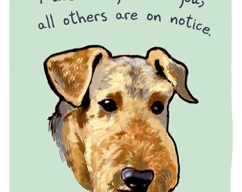Airedale 5x7 Print of Original Painting with phrase