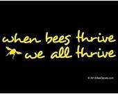 When Bees Thrive We All Thrive Window Decal - Honey Bee Car Window Decal - Car Sticker - Beekeeper Bumper Sticker - We love bees