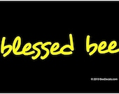 Blessed Bee Car Window Decal Car Sticker Bumper Sticker We love bees