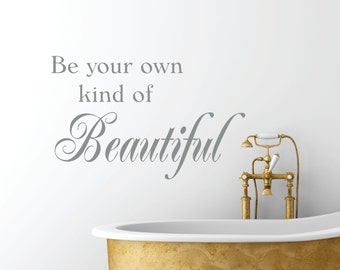 Bathroom Decals - Bathroom Decor Wall Decal - Be Your Own Kind Of Beautiful Vinyl Wall Decal - Bathroom Decor Wall Art