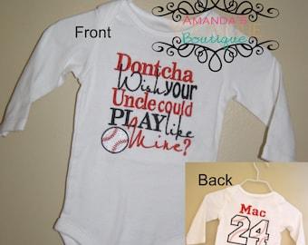 Dontcha Wish Your Uncle Could Play Baseball Like Mine Custom Embroidered Shirt Boy Shirt Girl Shirt