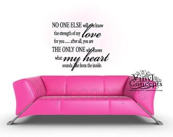 No one will ever know the strength of my love - Vinyl Wall Art