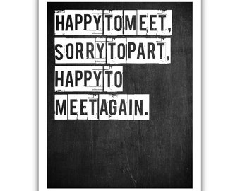 Typographic Print - TITLE Happy to meet, sorry to part