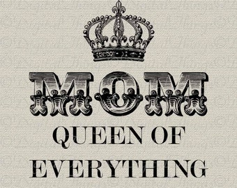 Mothers Day Mom Queen of Everything Crown Wall Decor Art Printable Digital Download for Iron on Transfer Fabric Pillows Tea Towels DT1450