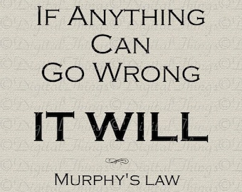 Inspirational Quote Murphy's Law Sign Wall Decor Art Printable Digital Download for Iron on Transfer Fabric Pillows Tea Towels DT042