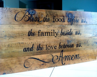Bless the food before us, family beside us, and love between us. Painted on barn wood. No vinyl.