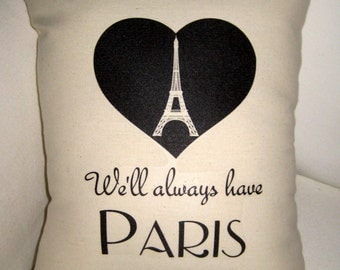 We'll Always Have Paris French Pillow, Eiffel Tower Heart Pillow, Valentine's or Wedding Gift, French Shabby Chic Cushion, Casablanca