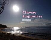 Art, Choose Happiness, Digital Download, Happiness Art, Ocean Art, Be Happy, Art of Happiness, Suzy Qs Fine Art, Frame Art, Put in a Frame