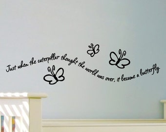 Nursery Wall Quote Decal Just When The Caterpillar Thought The World Was Over