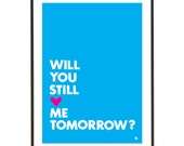 Typography art poster print blue pink heart love - Will you still love me tomorrow - A3