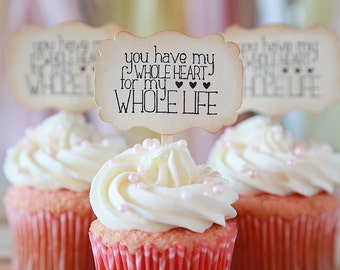 Wedding cupcake toppers, Bridal shower, Anniversary, You have my whole heart for my whole life