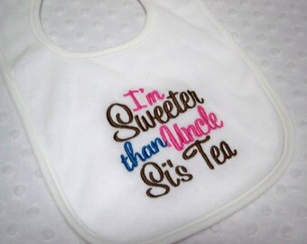 Duck Dynasty Inspired Baby Bib - I'm Sweeter than Uncle Si's Tea Duck Dynasty Bib - White Baby Girl Duck Dynasty