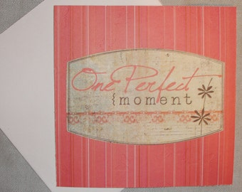 Perfect Moment Greeting card - OOAK