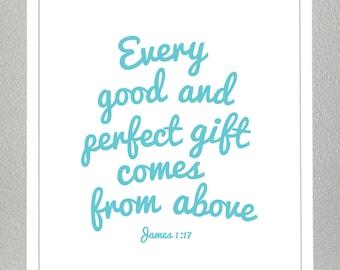 Baptism gift - LOVE -  bible verse - James 1:17 ( you choose colors )
