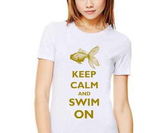 Keep Calm and Swim On Goldfish T-Shirt - Soft Cotton T Shirts for Women, Men/Unisex, Kids