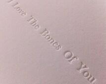 I Love The Bones Of You - Letterpress Valentines Card