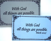 With God all things are possible. Mark 10:27 Magnet.  Available in several colors. Handmade Christian Biblical Scripture Verse Magnet