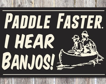 Paddle Faster Wood Canoe Sign