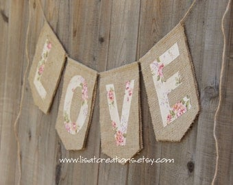 Love Burlap Banner \\ Shabby Chic Valentine \\ Floral