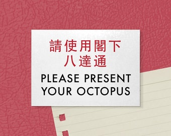 Funny Magnet. Cute Chinglish. Please present your octopus