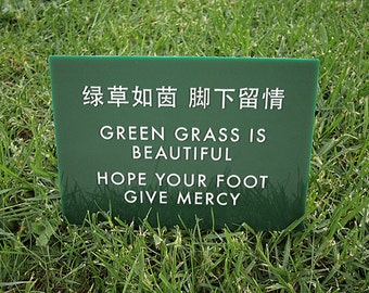 Cute Keep off the Grass Sign. Chinglish. Hope your foot give mercy