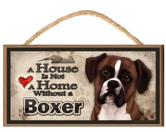 "A House is not a Home without a Boxer 10"" x 5"" Wooden Dog Sign v2"
