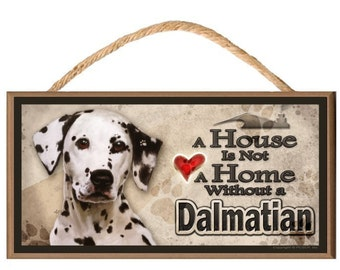 """A House is not a Home without a Dalmatian 10"""" x 5"""" Wooden Dog Sign v2"""