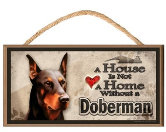"A House is not a Home without a Doberman 10"" x 5"" Wooden Dog Sign v2"