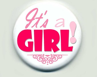 Its a Girl Buttons Pins Personalized 2.25 inch  Buttons Pin Back