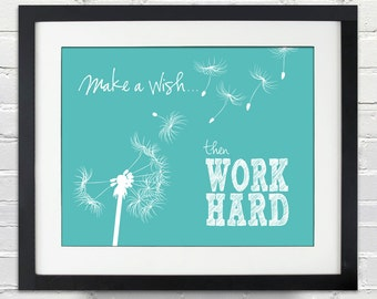 Make a wish...then WORK HARD - Custom Dandelion Silhouette Poster, Personalized Home Decor, Print or Canvas Art, Inspirational Quote Gift