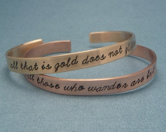 All That Is Gold Does Not Glitter & Not All Those Who Wander Are Lost - A Pair of Hand Stamped Brass or Copper Bracelets