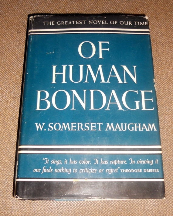 a literary analysis of the novel of human bondage Of human bondage is a 1915 novel, a classic bildungsroman by w somerset  maugham half autobiographical and half-fiction, it was ranked #66 on the list of.
