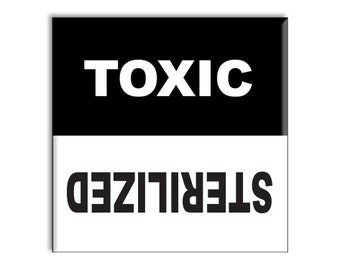 "Toxic Sterilized Clean Dirty Dishwasher Magnet 2.5"" x 2.5"" inches, black and white"