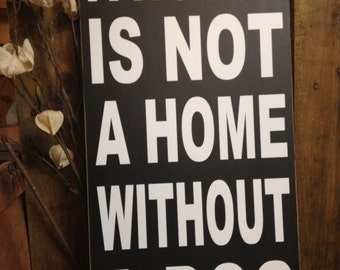 "Dog Quotes, Signs About Dogs, ""A House Is Not A Home Without A Dog"" Wood Dog Sign, Dog Lover Gift, Wooden Dog Sign, Dog Decor, Dog Artwork"