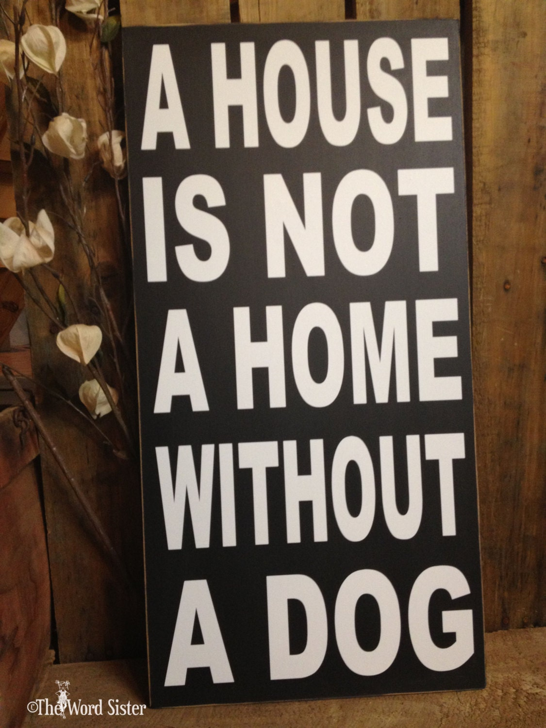 dog quotes signs about dogs a house is not a home