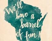 Wisconsin Barrel of Fun print