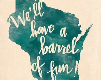Wisconsin Barrel of Fun print