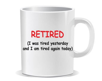 "Funny ""Retired"" Coffee Cup"