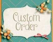 Custom order for Sloan