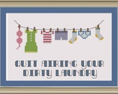 Quit airing your dirty laundry: funny cross-stitch pattern